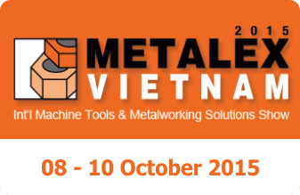 08-10/10/2015: MIDA PARTICIPATED THE METALEX VIETNAM 2015 AT SECC – HCM CITY - THE INTERNATIONAL EXHIBITION ON MACHINE TOOL & METALWORKING SOLUTIONS SHOW